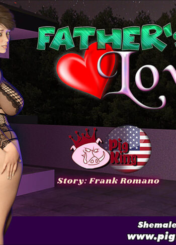 FATHERS LOVE PARTE 17 – Pig king